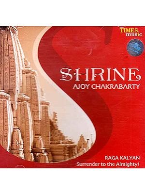 Shrine – Raga Kalyan Surrender to the Almighty! (Audio CD)