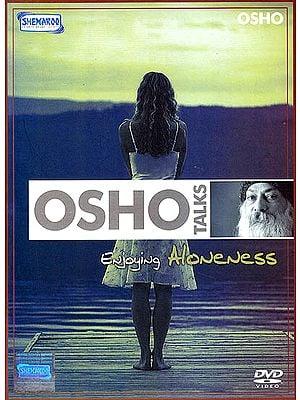 Osho Talks: Enjoying Aloneness (DVD)