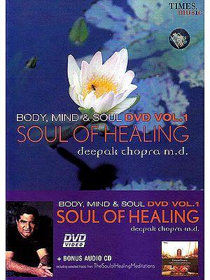 Soul of Healing: Body, Mind & Soul: (DVD + Audio CD)