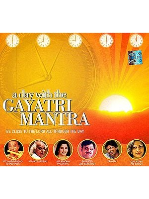 A Day With The Gayatri Mantra: Be Close To The Lord All Through The Day (Audio CD)