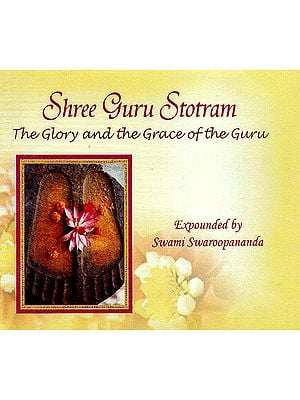 Shree Guru Stotram: The Glory And The Grace of the Guru (Mp3)