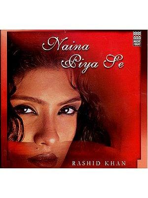 Naina Piya Se (Audio CD)