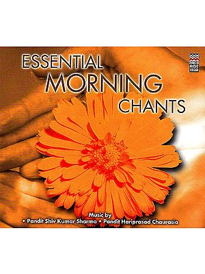 Essential Morning Chants (With Booklet Inside) (Audio CD)