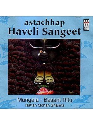 Astachhap Haveli Sangeet: Mangala- Basant Ritu (Set of 2 Audio CDs)