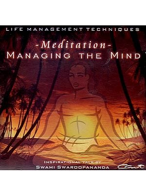 Meditation Managing The Mind: Life Management Techniques (Audio CD) - Inspirational Talk