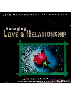 Managing Love & Relationship: Life Management Techniques (Audio CD) - Inspirational Talk