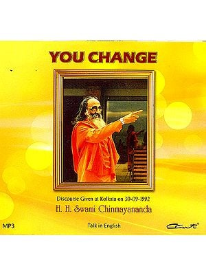 You Change: Discourses by Swami Chinmayananda (MP3)