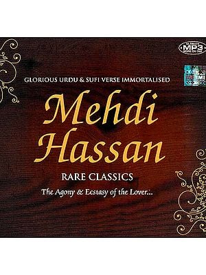 Mehdi Hassan Rare Classics The Agony & Ecstasy of the Lover (MP3)