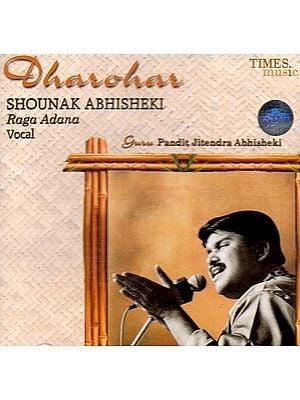 Dharohar Shounak Abhisheki Raga Adana (Audio CD)