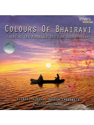 Colours of Bhairavi: Classical Instruments Based on Raga Bhairavi (Audio CD)
