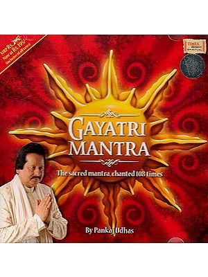 Gayatri Mantra The Sacred Mantra, Chanted 108 Times (Audio CD)