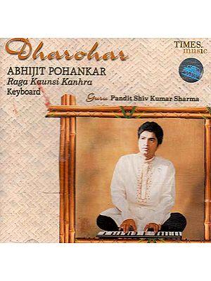 Dharohar: Abhijit Pohankar Raga Kaunsi Kanhra (Audio CD)
