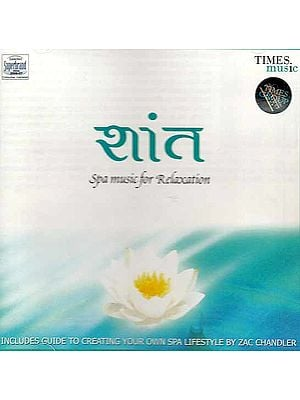 Shaant Spa Music for Relaxation (Audio CD with Booklet Inside)