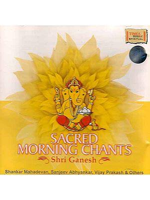 Sacred Morning Chants Shri Ganesh (Audio CD)