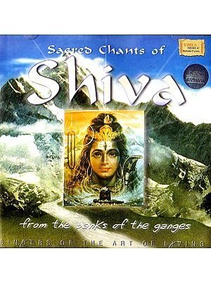 Sacred Chants of Shiva: From the Banks of Ganges (Audio CD)