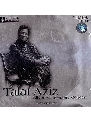 Talat Aziz (Silver Anniversary Concert) (Set of 2 Audio CDs )