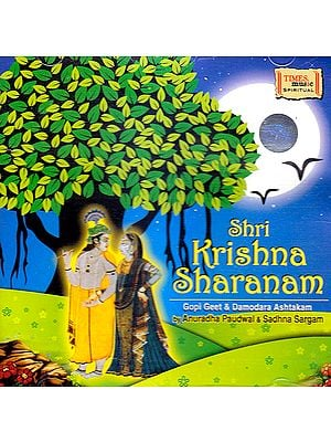 Shri Krishna Sharanam: Gopi Geet & Damodara Ashtakam (Audio CD)