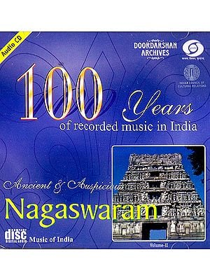 Ancient & Auspicious Nagaswaram: 100 Years of Recorded Music In India (Volume II) (With Booklet Inside) (Audio CD)