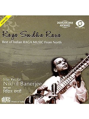 Raga Sudha Rasa: Best of Indian Raga Music From North (With Booklet Inside) (Audio CD)