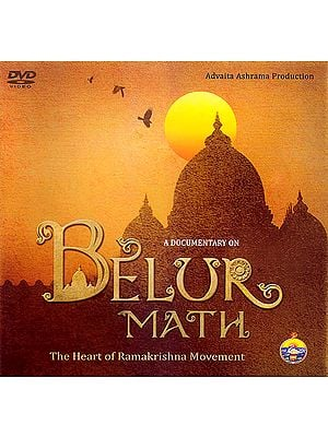A Documentary on Belur Math: The Heart of Ramakrishna Movement (DVD)