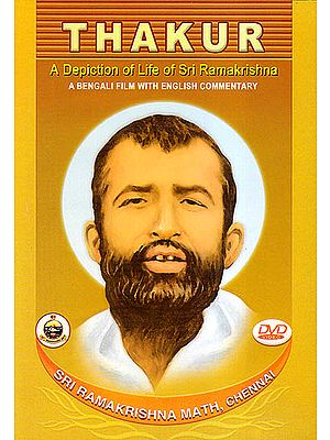 Thakur: A Depiction of Life of Sri Ramakrishna A Bengali Film With English Commentary (DVD)