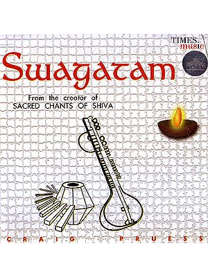 Swagatam: From the Creator of Sacred Chants of Shiva  (Audio CD)