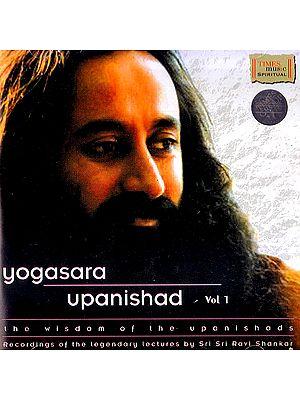 Yogasara Upanisad Vol. 1: Recordings of the Legendary Lectures by Sri Sri Ravi Shankar (Audio CD)