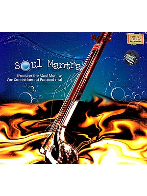 Soul Mantra: Features The Mool Mantra Om Sacchidanand Parabrahma) (Audio CD)