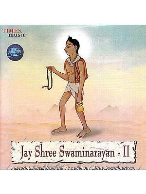 Jay Shree Swaminarayan – II: Featuring Music From The TV Serial Jay Shree Swaminarayan (Audio CD)
