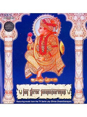 Jay Shree Swaminarayan: Featuring Music From in TV Serial Jay Shree Swaminarayan (Audio CD)