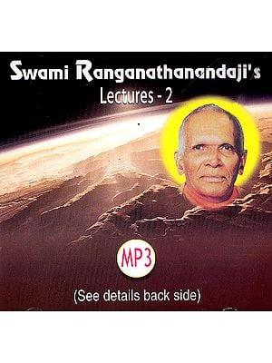 Swami Ranganathanandaji's: Lectures – 2 (MP3)