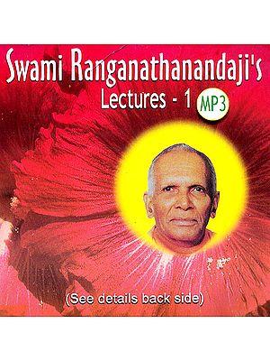 Swami Ranganathanandaji's: Lectures – 1 (MP3)