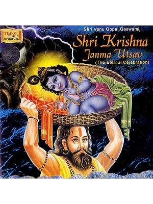 Shri Krishna Janma Utsav: The Eternal Celebration  (Audio CD)