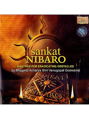 Sankat Nibaro: Mantras For Eradicating Obstacles  (Audio CD)