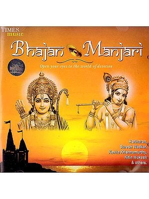 Bhajan Manjari: Open Your Eyes to The World of Devotion (Audio CD)