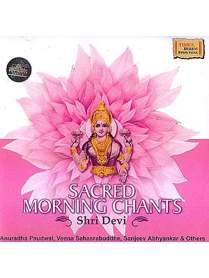 Sacred Morning Chants: Shri Devi (Audio CD)