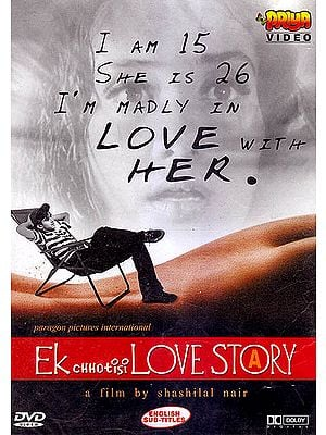 Ek Chhotisi Love Story: I Am 15 She Is 26 I'm Madly In Love With Her (DVD)