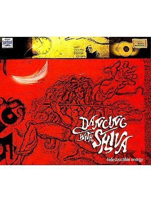 Dancing With Shiva: Indestructible Energy  (Audio CD)