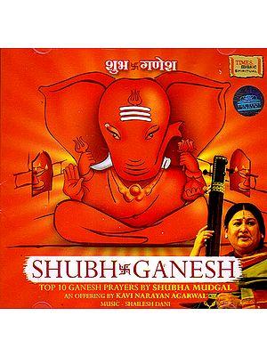 Shubh Ganesh: Top 10 Ganesh Prayers  (Audio CD)