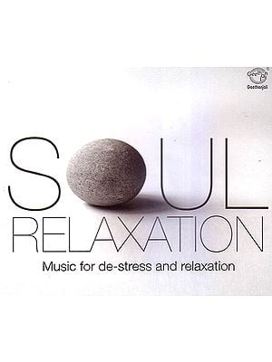 Soul Relaxation: Music For De-Stress and Relaxation  (Audio CD)