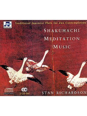 Shakuhachi Meditation Music: Traditional Japanese Flute For Zen Contemplation  (Set of 2 Audio CDs)