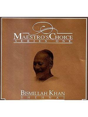 Maestro's Choice: Bismilah Khan (Shennai) (Audio CD)