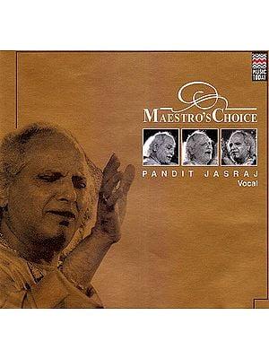 Maestro's Choice: Pandit Jasraj (Vocal) (Audio CD)