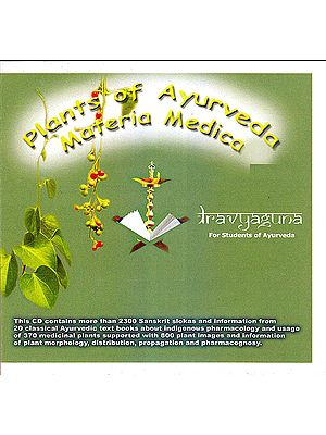 Plants of Ayurveda Materia Medica: Dravyaguna For Student of Ayurveda (CD Rom)