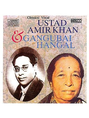 Ustad Amir Khan & Gangubai Hangal: Classical Vocal (Audio CD)