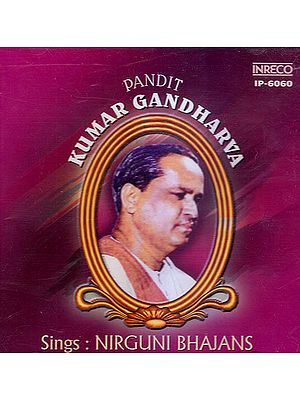 Pandit Kumar Gandharva: Nirguni Bhajans (Audio CD)