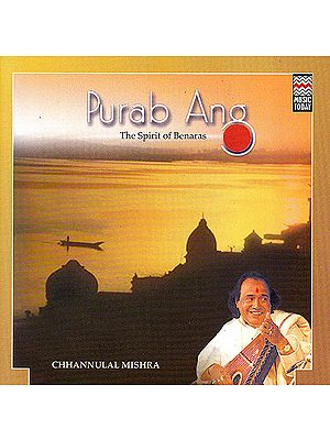 Purab Ang: The Spirit of Benaras (Audio CD)