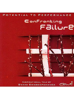 Confronting Failure - Potential To Performance: Inspirational Talk by Swami Swaroopananda   (Audio CD)