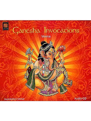 Ganesha Invocations: Veena  (Audio CD)