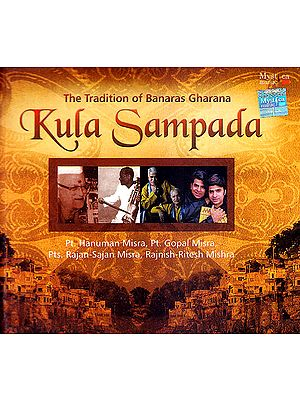 Kula Sampada: The Tradition of Banaras Gharana (With Booklet Inside)  (Set of 3 Audio CDs)